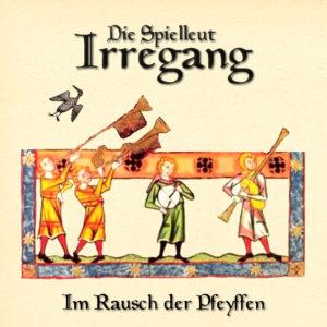 Irregang - Im Rausch der Pfeyffen